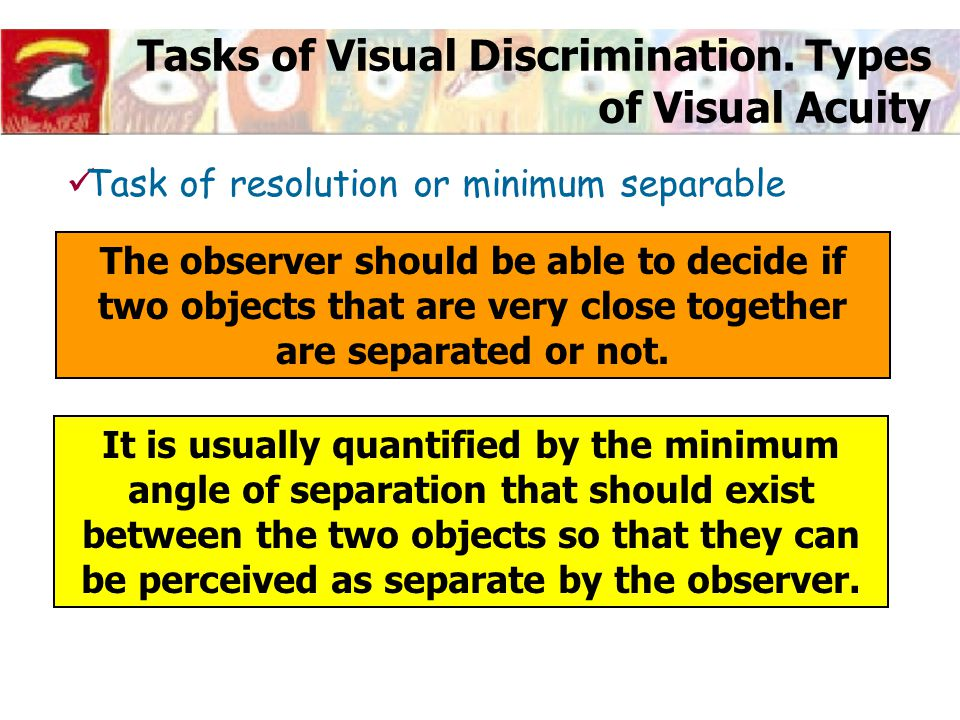 Relation of visual acuity with the details size and distance of observation.