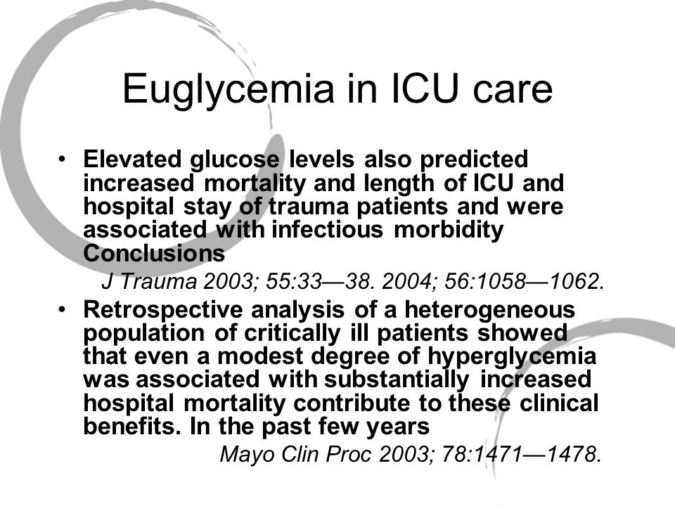 Euglycemia in ICU care Elevated glucose levels also predicted increased mortality and length of ICU and hospital stay of trauma patients and were associated with infectious morbidity Conclusions J Trauma 2003; 55:33—38.