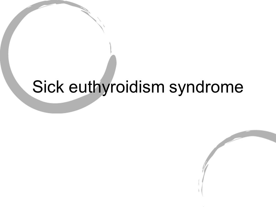 Sick euthyroidism syndrome