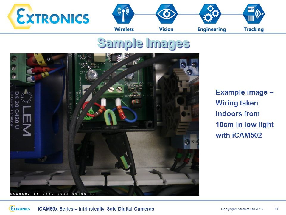 iCAM50x Series – Intrinsically Safe Digital Cameras Copyright Extronics Ltd 2013 14 Sample Images Example image – Wiring taken indoors from 10cm in low light with iCAM502