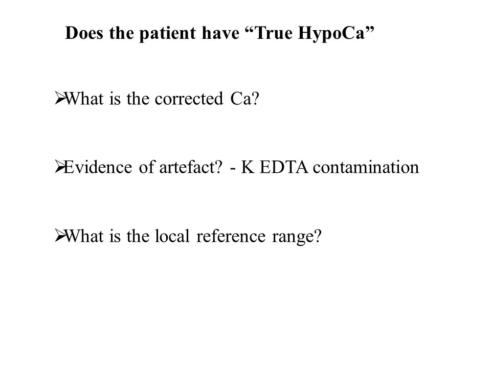 Does the patient have True HypoCa  What is the corrected Ca.