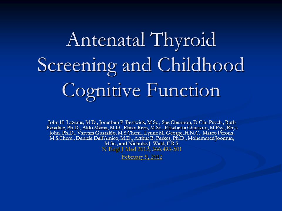 Antenatal Thyroid Screening and Childhood Cognitive Function John H.