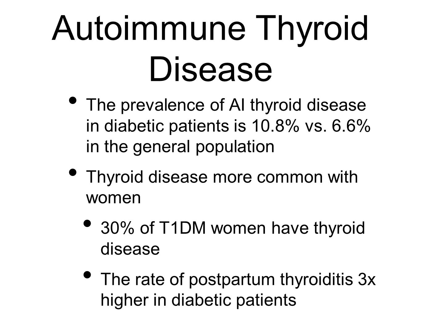 Implications of Hyperthyroidism One patient's presenting with diabetes when hyperthyroid, may have resolution of diabetes when hyperthyroidism is treated Worsening hyperthyroidism will cause deterioration of glucose control Treatment may cause improvement in insulin sensitivity, and needs to be anticipated