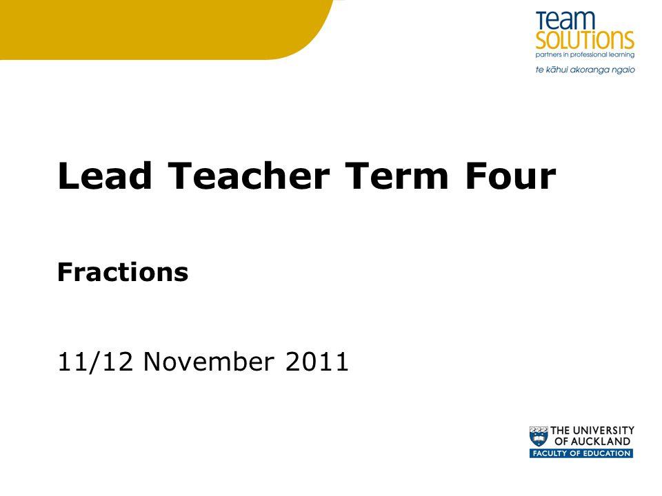 Lead Teacher Term Four Fractions 11/12 November 2011