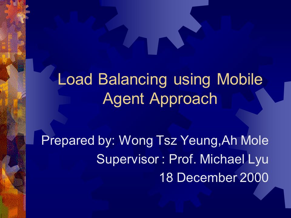 Load Balancing using Mobile Agent Approach (5)  Advantage  We distribute the load of the switch to the server, this can increase the efficiency of the switch in creating agents.