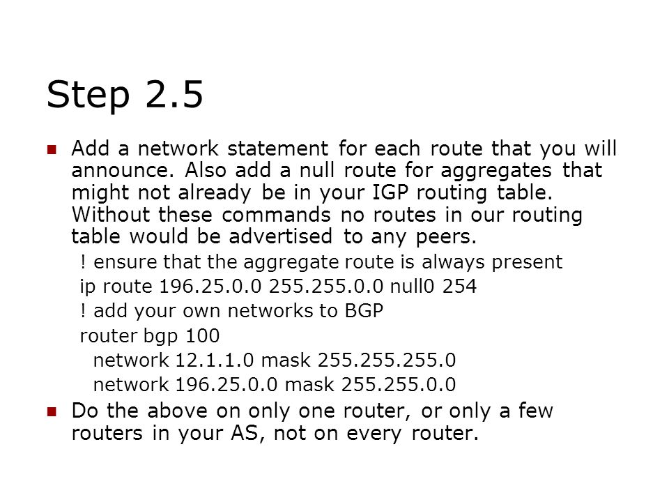 Step 2.5 Add a network statement for each route that you will announce.