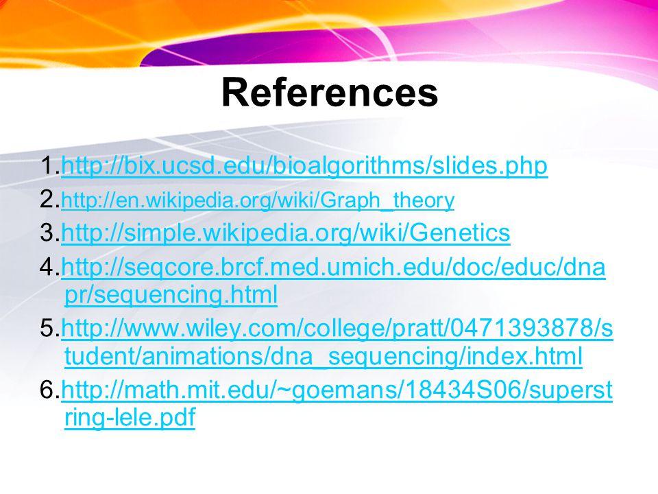 References 1.http://bix.ucsd.edu/bioalgorithms/slides.php 2.