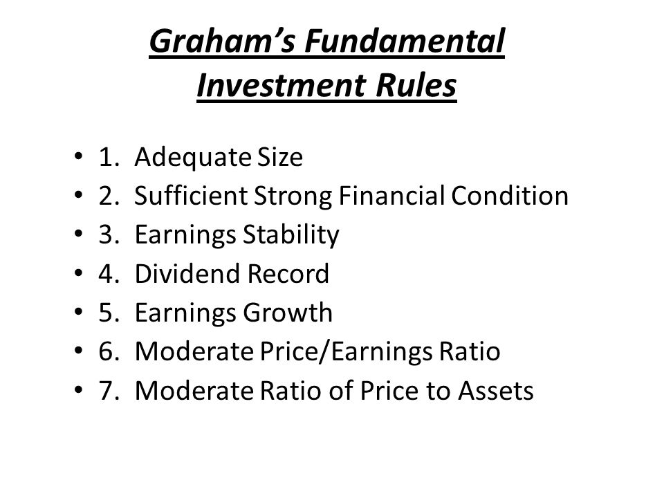 Graham's Fundamental Investment Rules 1. Adequate Size 2.