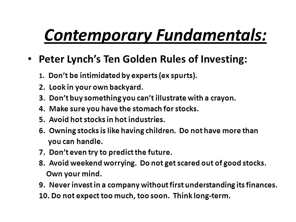 Contemporary Fundamentals: Peter Lynch's Ten Golden Rules of Investing: 1.