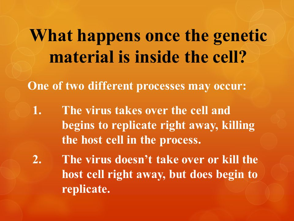 What happens once the genetic material is inside the cell.