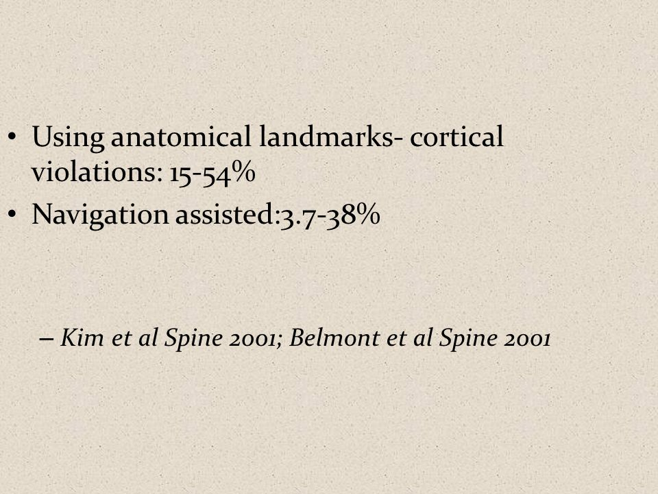 Tian et al (2011) 43 studies Traditional v/s navigation Pedicle violations significantly less with navigation systems Eur Spine J.