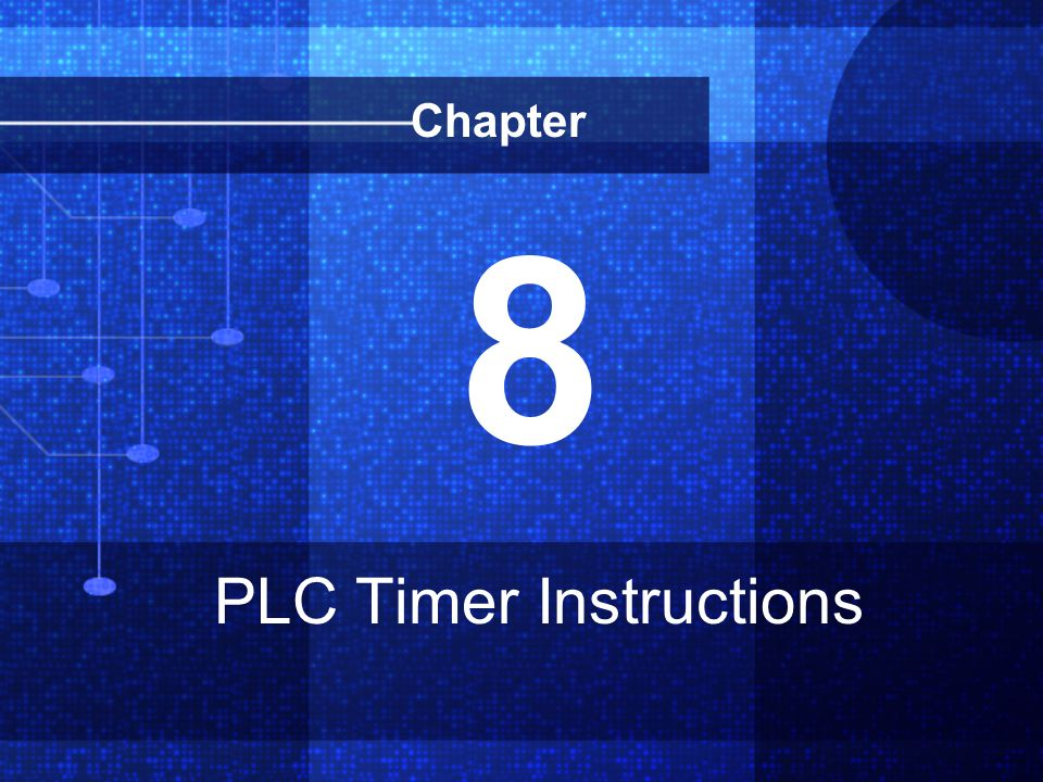 Chapter 8 PLC Timer Instructions