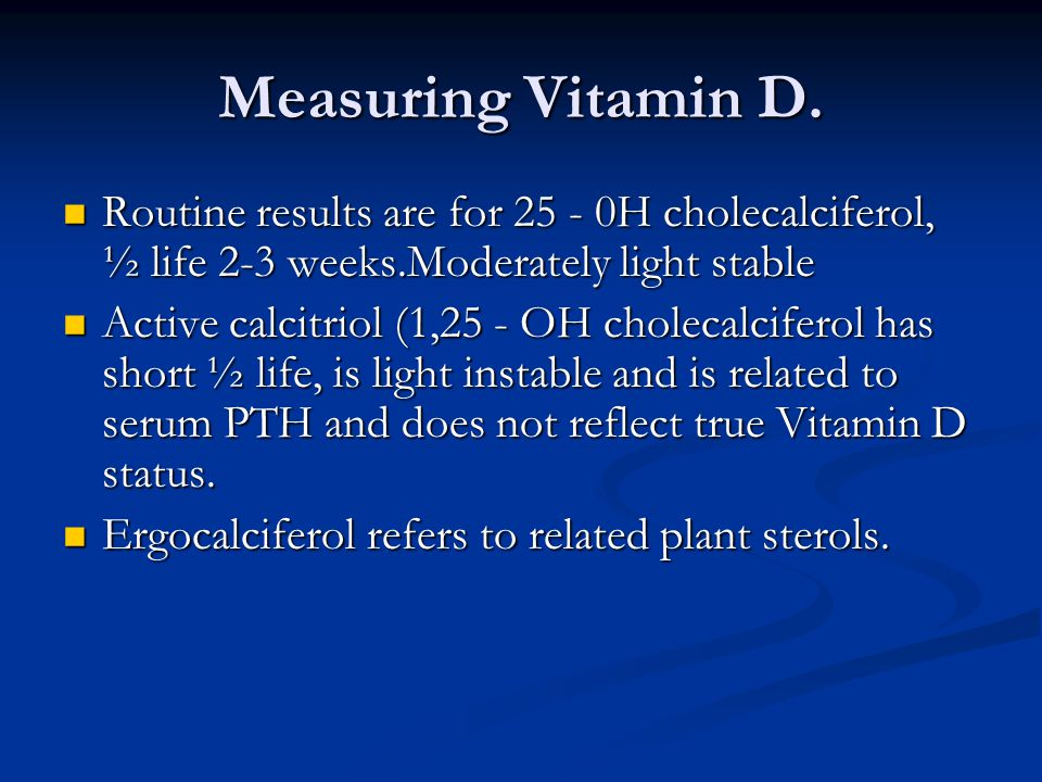 Measuring Vitamin D.