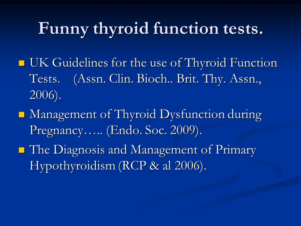 Funny thyroid function tests. UK Guidelines for the use of Thyroid Function Tests.