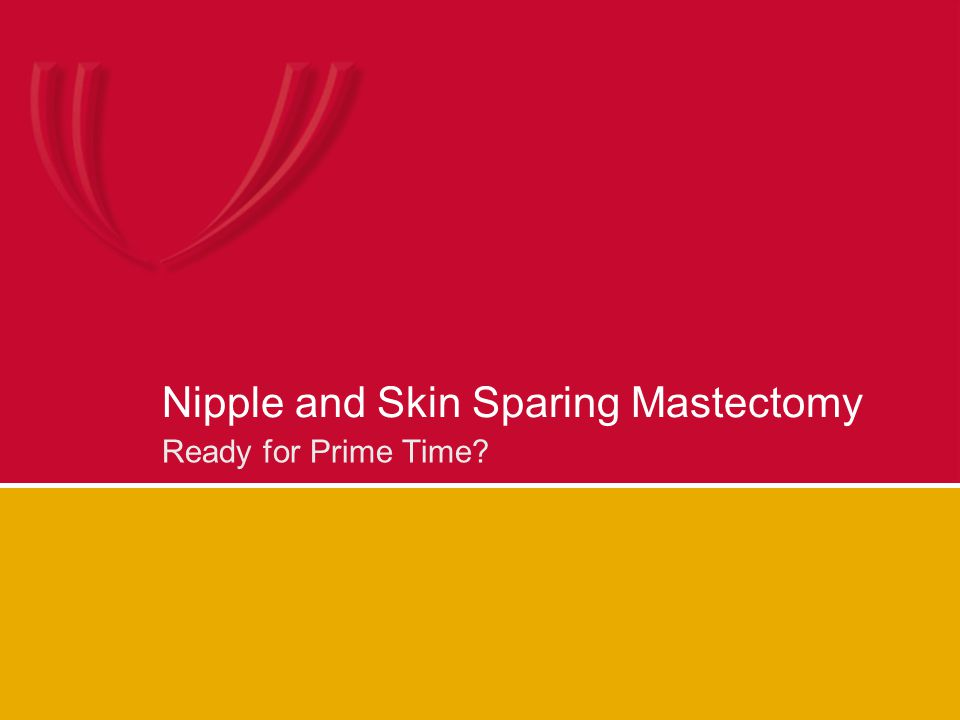 Nipple and Skin Sparing Mastectomy Ready for Prime Time?