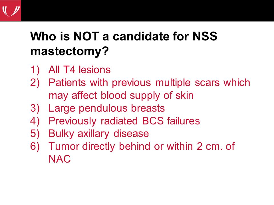 Who is NOT a candidate for NSS mastectomy.