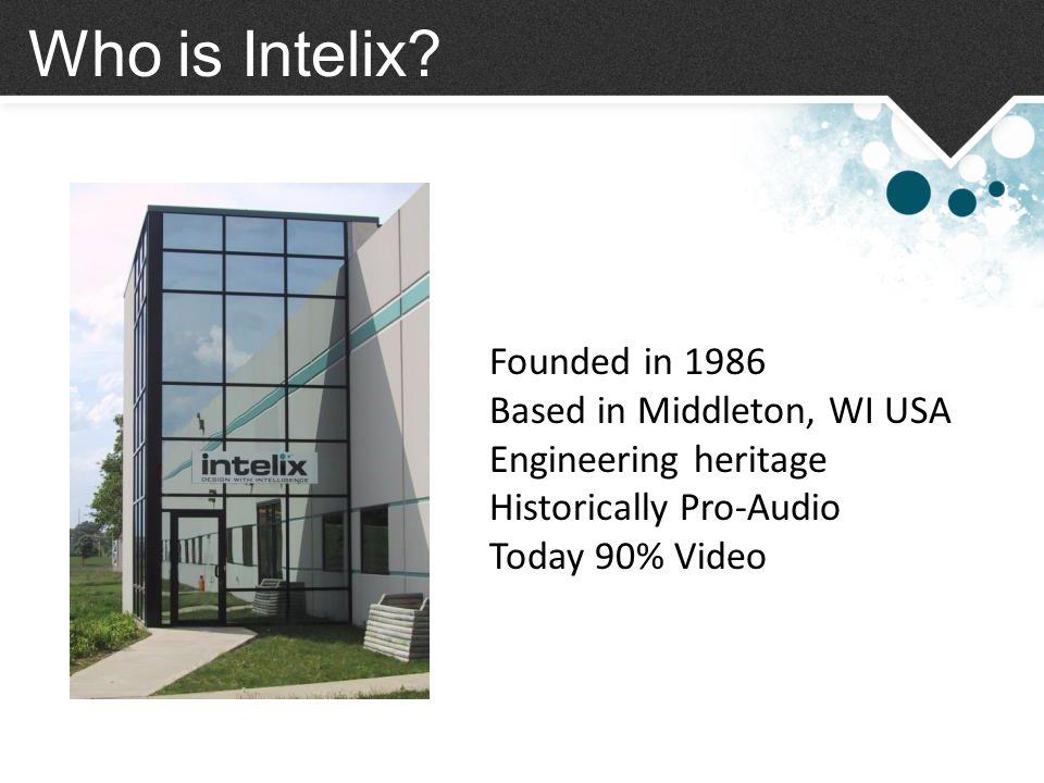Who is Intelix? Market Segments Pro AV Residential CI DataCom Security-CCTV