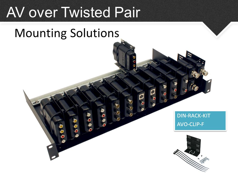 Mounting Solutions AV over Twisted Pair DIN-RACK-KIT AVO-CLIP-F DIN-RACK-KIT AVO-CLIP-F