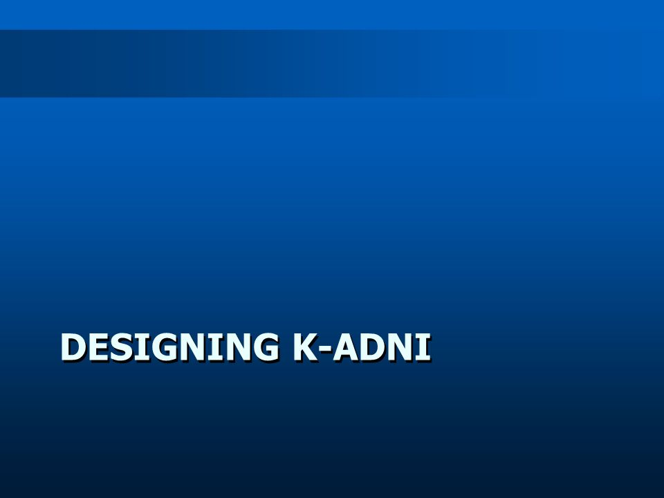 DESIGNING K-ADNI