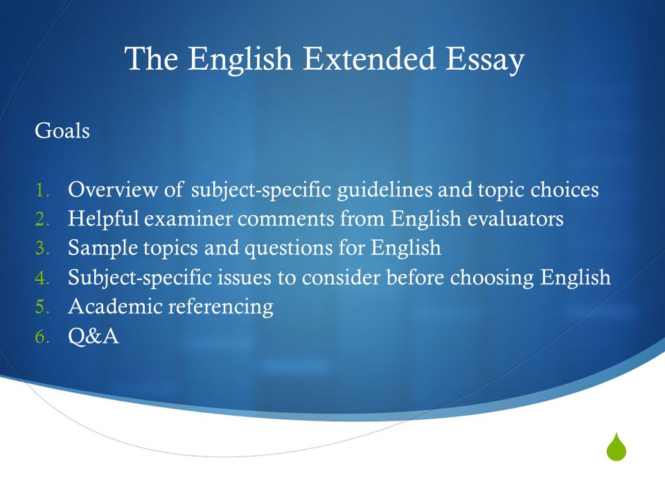 the english extended essay goals overview of subject specific  the english extended essay goals 1 overview of subject specific guidelines and topic