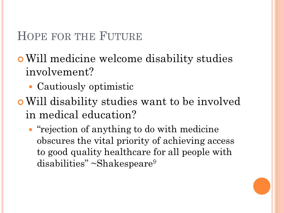 H OPE FOR THE F UTURE Will medicine welcome disability studies involvement.