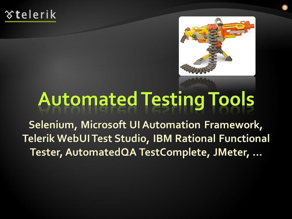 Selenium, Microsoft UI Automation Framework, Telerik WebUI Test Studio, IBM Rational Functional Tester, AutomatedQA TestComplete, JMeter, …