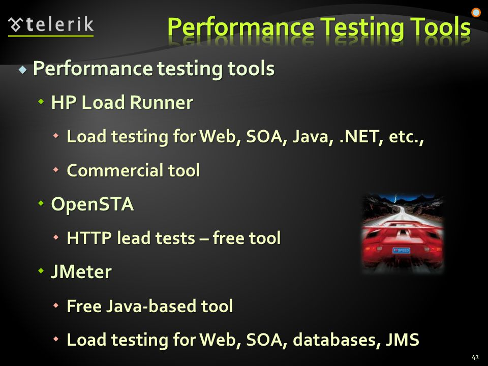  Performance testing tools  HP Load Runner  Load testing for Web, SOA, Java,.NET, etc.,  Commercial tool  OpenSTA  HTTP lead tests – free tool  JMeter  Free Java-based tool  Load testing for Web, SOA, databases, JMS 41