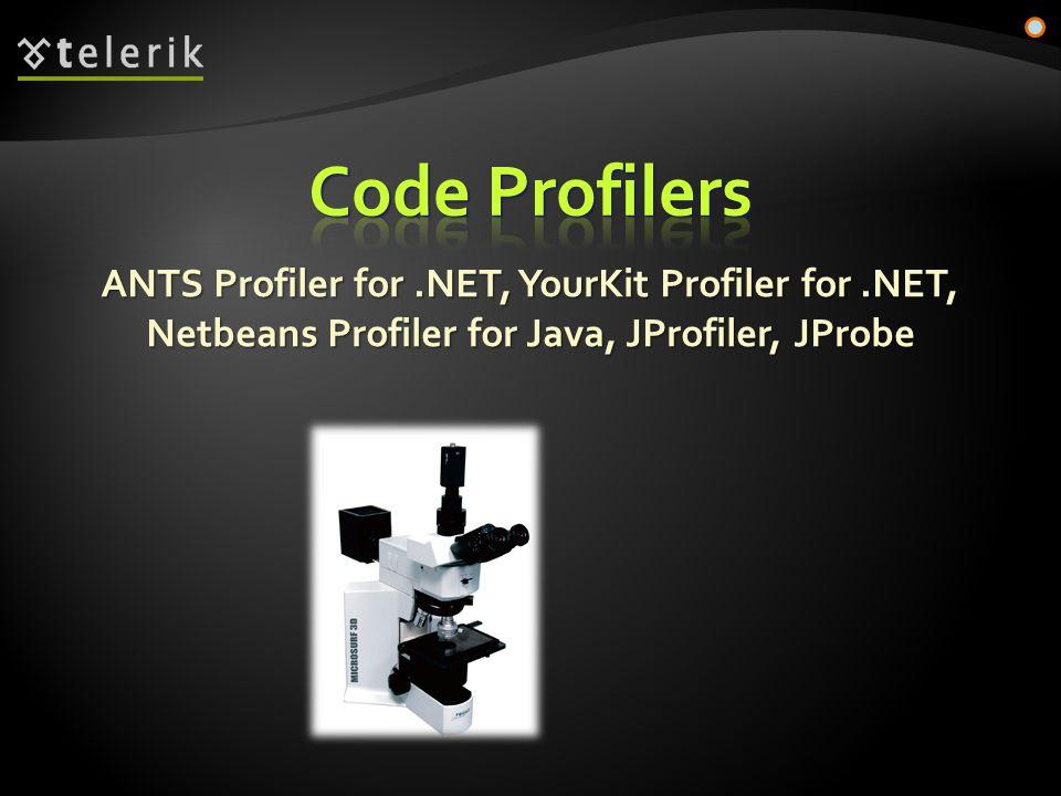 ANTS Profiler for.NET, YourKit Profiler for.NET, Netbeans Profiler for Java, JProfiler, JProbe