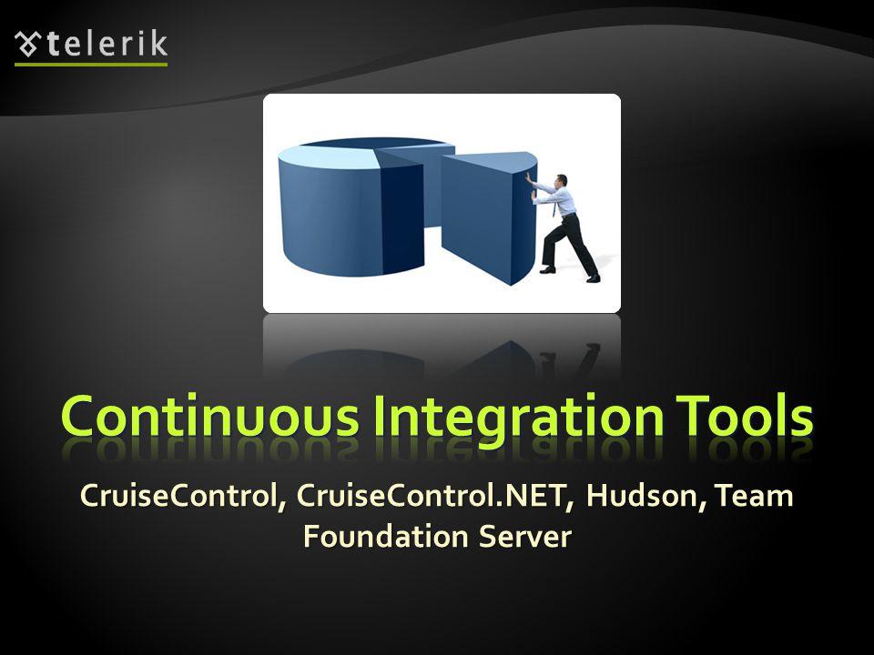 CruiseControl, CruiseControl.NET, Hudson, Team Foundation Server