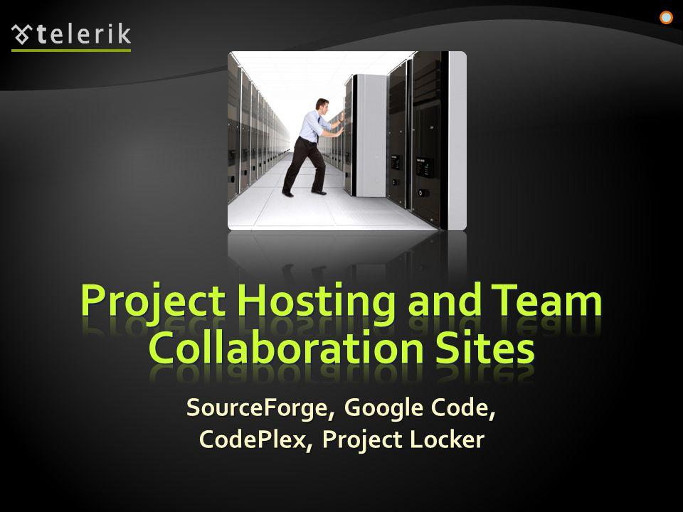 SourceForge, Google Code, CodePlex, Project Locker