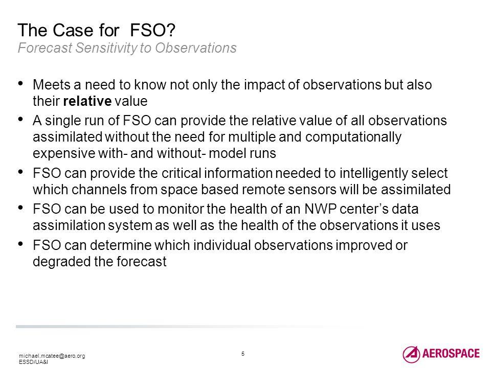 5 michael.mcatee@aero.org ESSD/UA&I The Case for FSO.