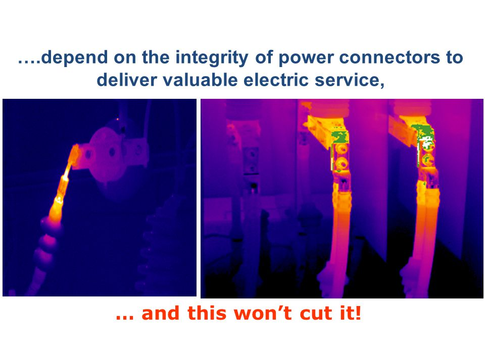 ….depend on the integrity of power connectors to deliver valuable electric service, … and this won't cut it!
