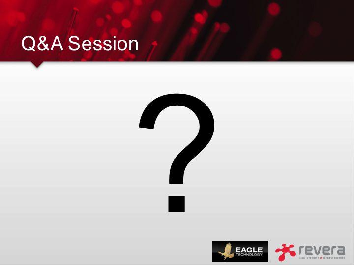 Q&A Session ?