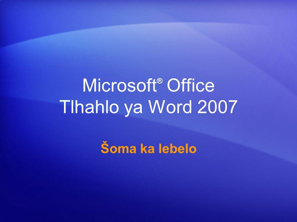 Microsoft ® Office Tlhahlo ya Word 2007 Šoma ka lebelo