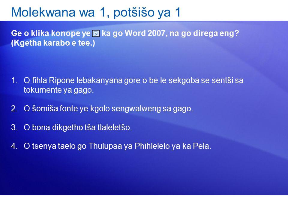Molekwana wa 1, potšišo ya 1 Ge o klika konope ye ka go Word 2007, na go direga eng? (Kgetha karabo e tee.) 1.O fihla Ripone lebakanyana gore o be le
