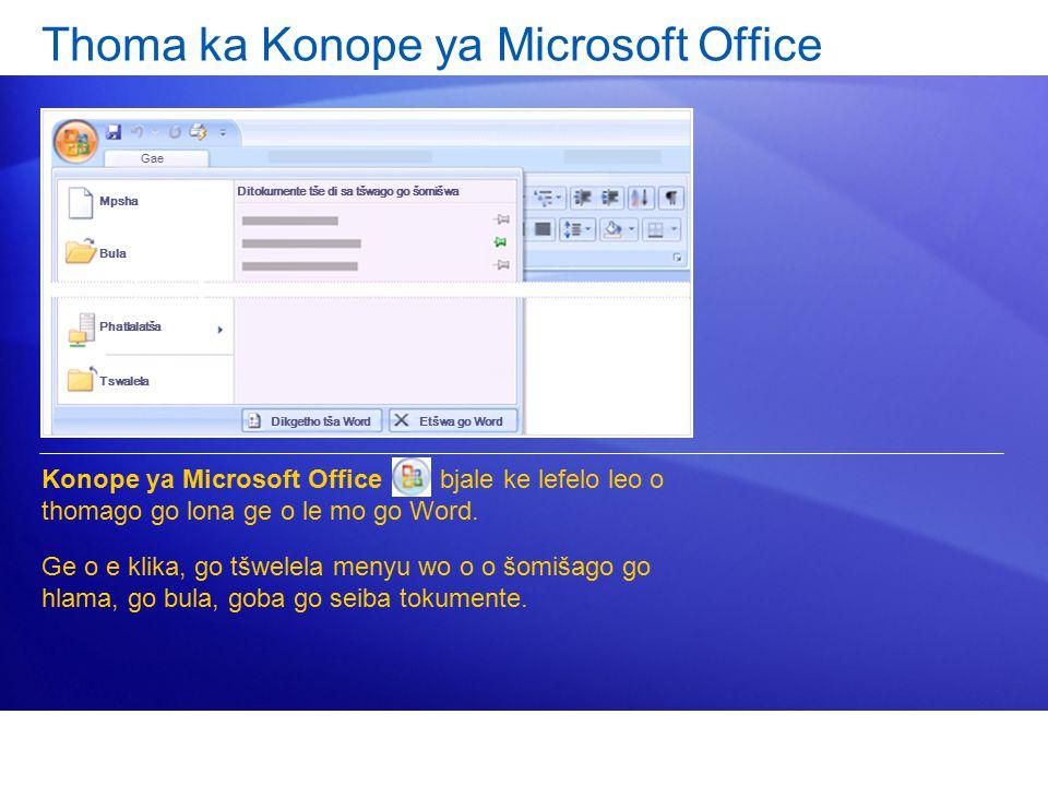 Thoma ka Konope ya Microsoft Office Konope ya Microsoft Office bjale ke lefelo leo o thomago go lona ge o le mo go Word. Ge o e klika, go tšwelela men