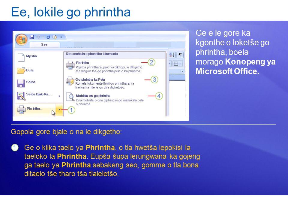 Ee, lokile go phrintha Ge e le gore ka kgonthe o loketše go phrintha, boela morago Konopeng ya Microsoft Office.