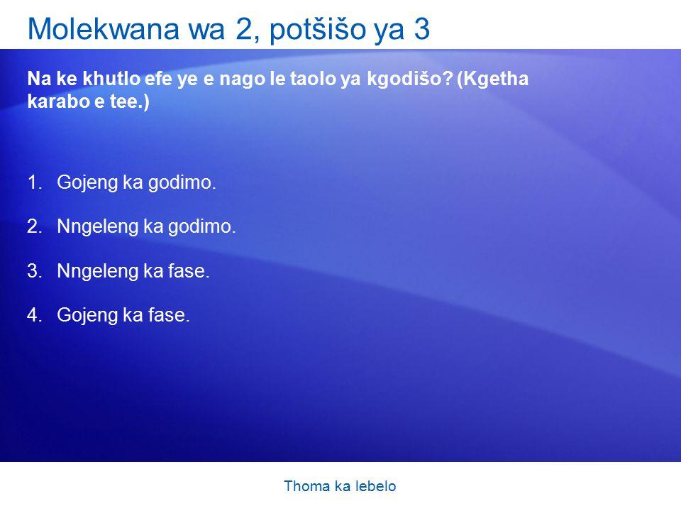 Thoma ka lebelo Molekwana wa 2, potšišo ya 3 Na ke khutlo efe ye e nago le taolo ya kgodišo.