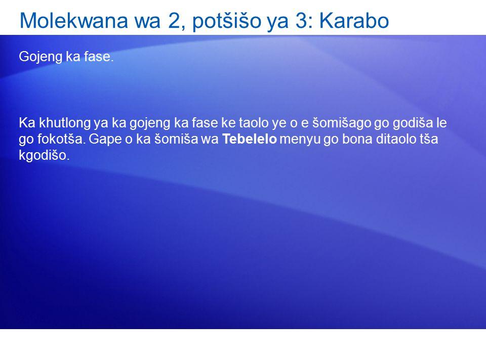 Molekwana wa 2, potšišo ya 3: Karabo Gojeng ka fase. Ka khutlong ya ka gojeng ka fase ke taolo ye o e šomišago go godiša le go fokotša. Gape o ka šomi