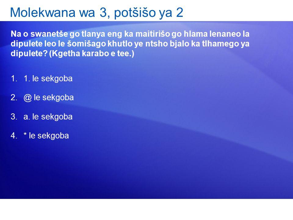 Molekwana wa 3, potšišo ya 2 Na o swanetše go tlanya eng ka maitirišo go hlama lenaneo la dipulete leo le šomišago khutlo ye ntsho bjalo ka tlhamego ya dipulete.