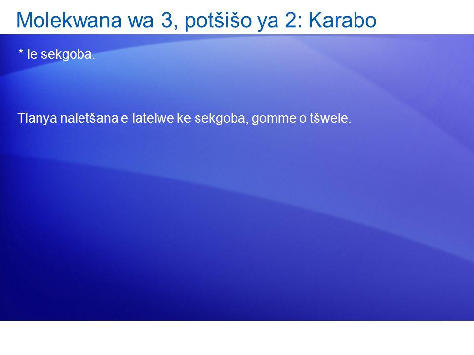 Molekwana wa 3, potšišo ya 2: Karabo * le sekgoba. Tlanya naletšana e latelwe ke sekgoba, gomme o tšwele.