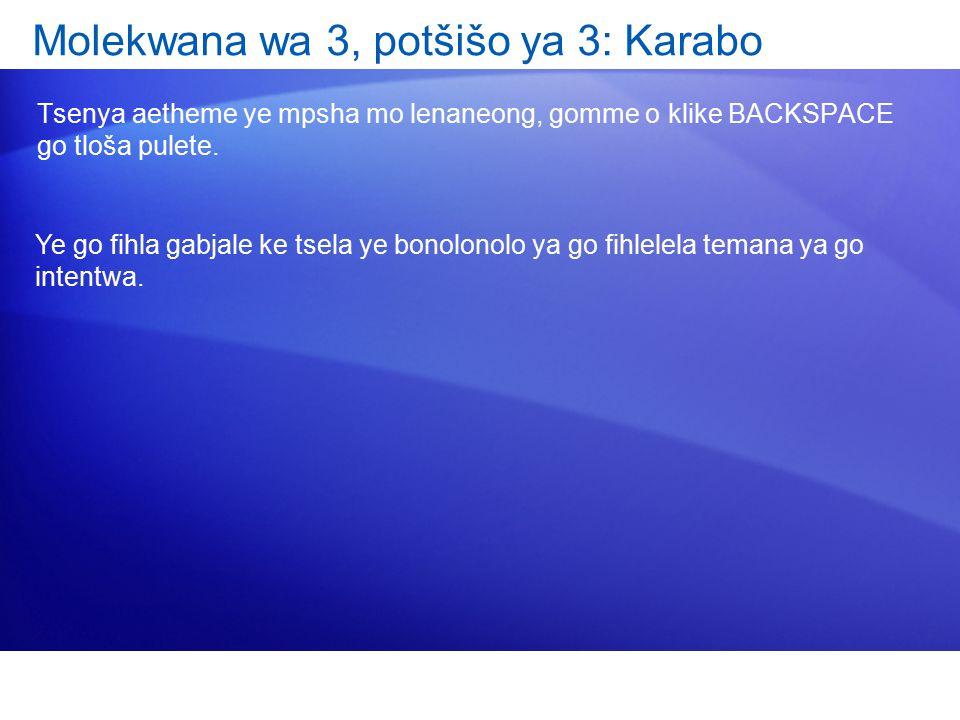 Molekwana wa 3, potšišo ya 3: Karabo Tsenya aetheme ye mpsha mo lenaneong, gomme o klike BACKSPACE go tloša pulete.