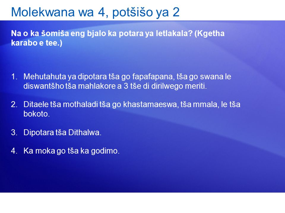 Molekwana wa 4, potšišo ya 2 Na o ka šomiša eng bjalo ka potara ya letlakala.