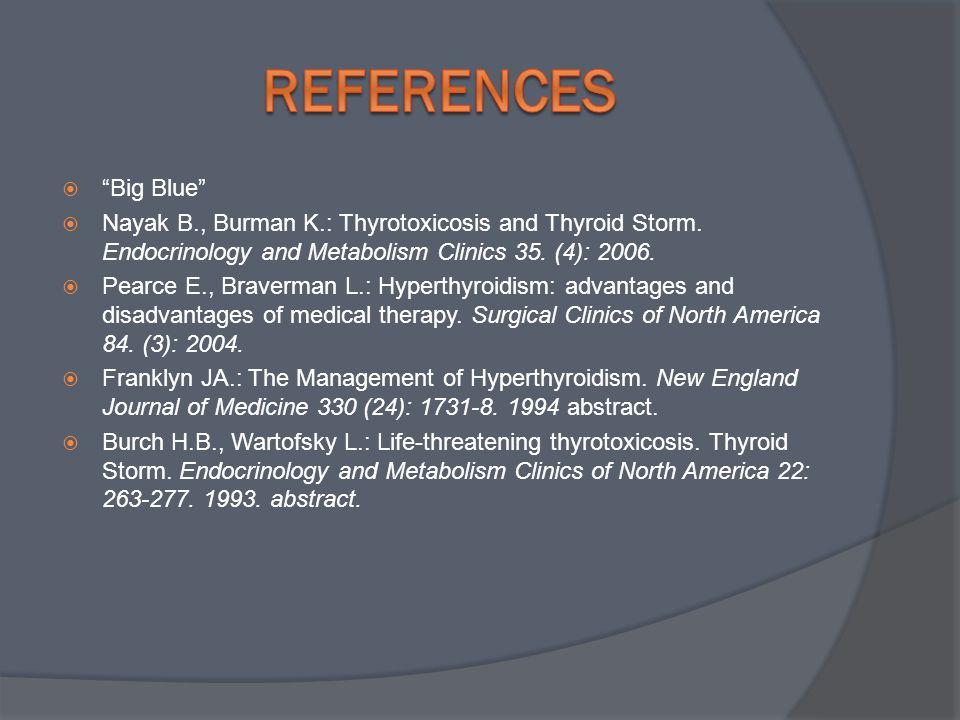  Big Blue  Nayak B., Burman K.: Thyrotoxicosis and Thyroid Storm.