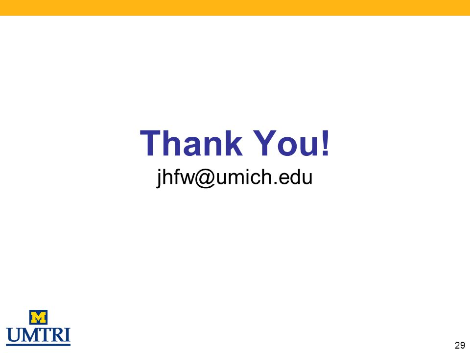 Thank You! jhfw@umich.edu 29