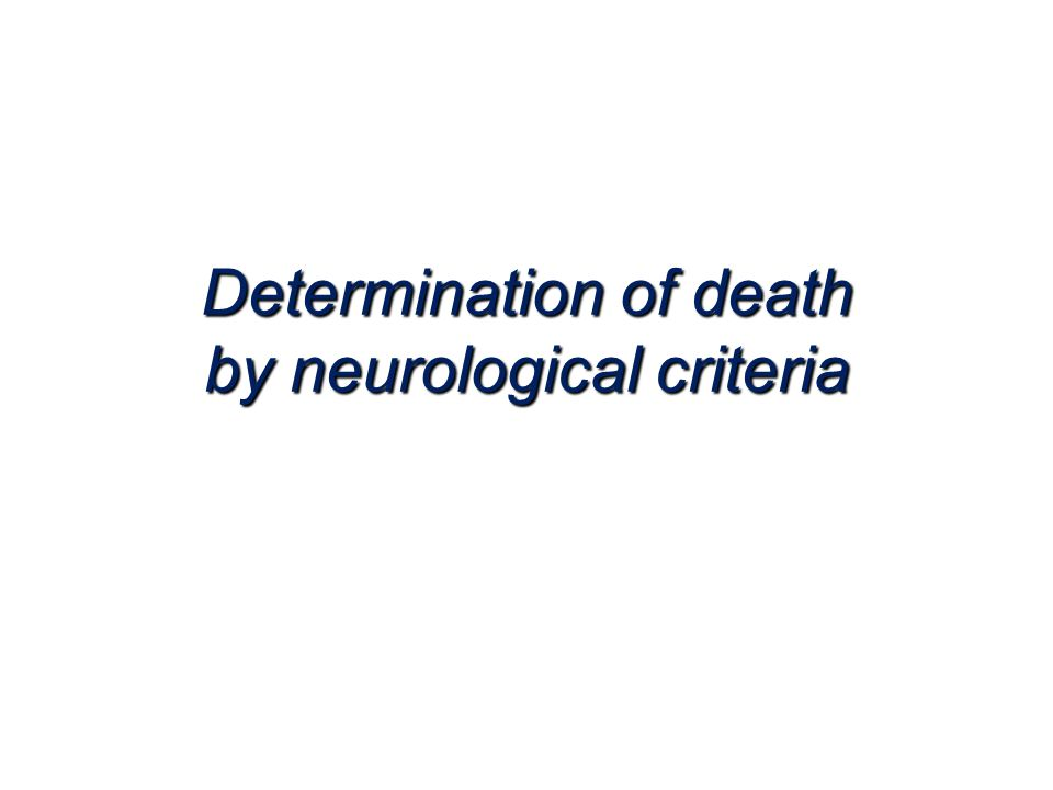 Determination of death by neurological criteria