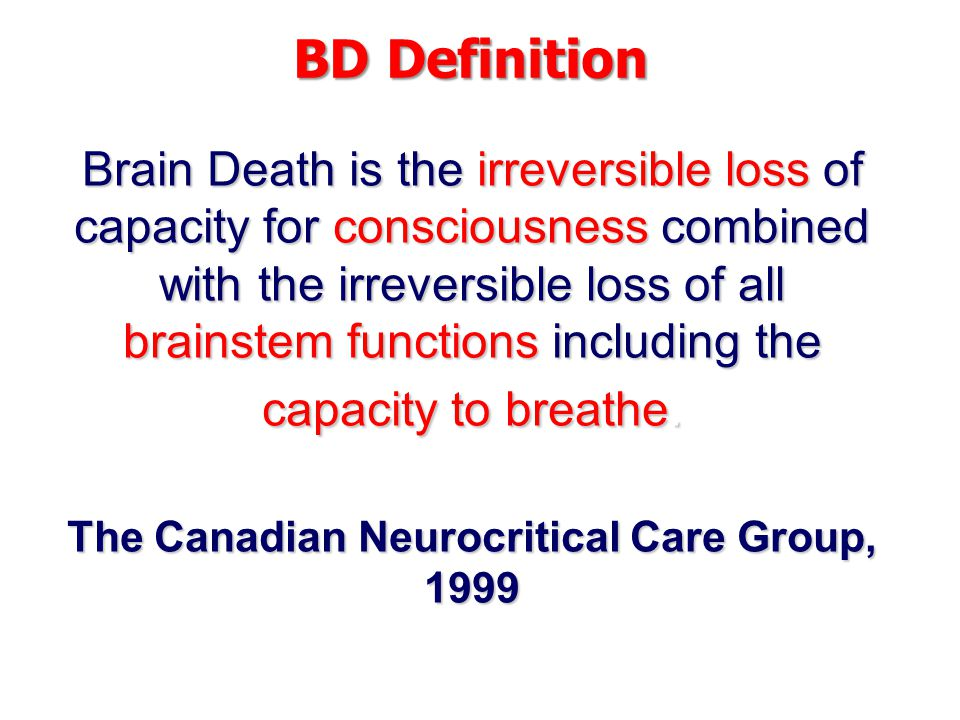 The absence of cerebral perfusion is a simple, clear, acceptable criteria, easily to be understood and demonstrated.