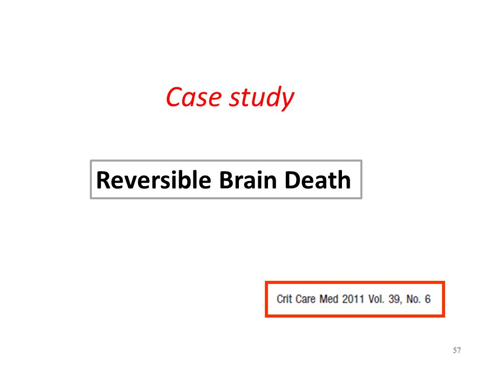57 Case study Reversible Brain Death