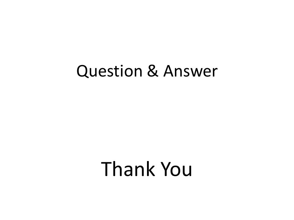 Question & Answer Thank You