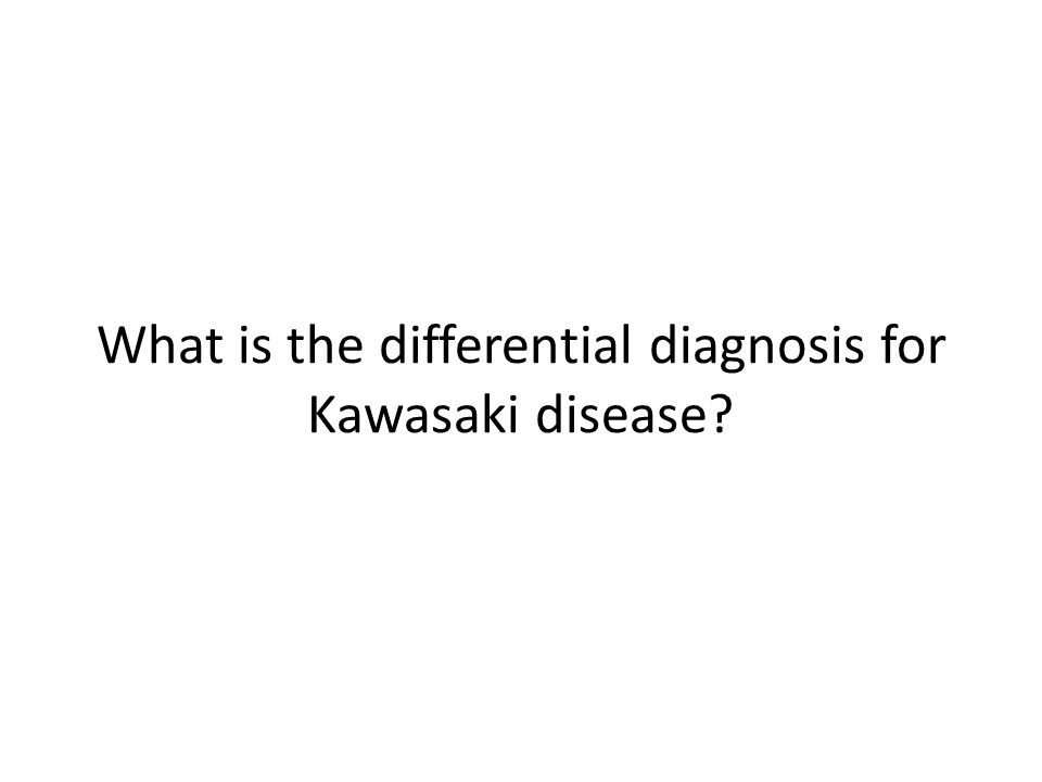 What is the differential diagnosis for Kawasaki disease?